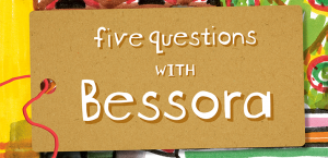 5 questions with Bessora
